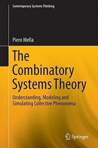 The Combinatory Systems Theory: Understanding, Modeling and Simulating Collective Phenomena (Contemporary Systems Thinking)-cover