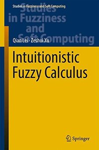 Intuitionistic Fuzzy Calculus (Studies in Fuzziness and Soft Computing)-cover