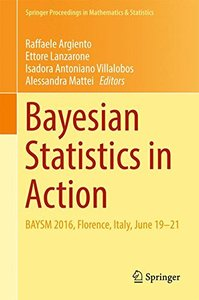 Bayesian Statistics in Action: BAYSM 2016, Florence, Italy, June 19-21 (Springer Proceedings in Mathematics & Statistics)-cover