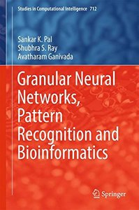 Granular Neural Networks, Pattern Recognition and Bioinformatics (Studies in Computational Intelligence)-cover