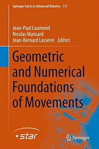 Geometric and Numerical Foundations of Movements (Springer Tracts in Advanced Robotics)-cover
