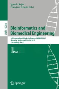 Bioinformatics and Biomedical Engineering: 5th International Work-Conference, IWBBIO 2017, Granada, Spain, April 26??8, 2017, Proceedings, Part I (Lecture Notes in Computer Science)-cover