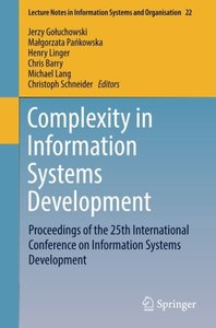 Complexity in Information Systems Development: Proceedings of the 25th International Conference on Information Systems Development (Lecture Notes in Information Systems and Organisation)-cover