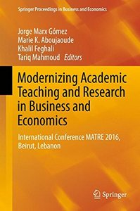 Modernizing Academic Teaching and Research in Business and Economics: International Conference MATRE 2016, Beirut, Lebanon (Springer Proceedings in Business and Economics)-cover