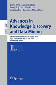 Advances in Knowledge Discovery and Data Mining: 21st Pacific-Asia Conference, PAKDD 2017, Jeju, South Korea, May 23-26, 2017, Proceedings, Part I (Lecture Notes in Computer Science)-cover