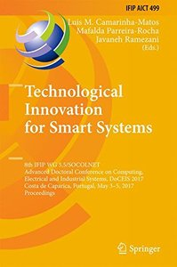 Technological Innovation for Smart Systems: 8th IFIP WG 5.5/SOCOLNET Advanced Doctoral Conference on Computing, Electrical and Industrial Systems, ... in Information and Communication Technology)-cover