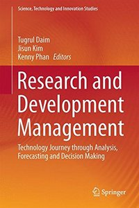 Research and Development Management: Technology Journey through Analysis, Forecasting and Decision Making (Science, Technology and Innovation Studies)-cover
