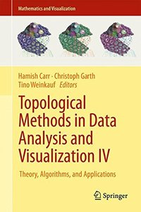 Topological Methods in Data Analysis and Visualization IV: Theory, Algorithms, and Applications (Mathematics and Visualization)-cover