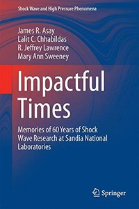 Impactful Times: Memories of 60 Years of Shock Wave Research at Sandia National Laboratories (Shock Wave and High Pressure Phenomena)-cover