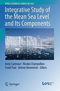 Integrative Study of the Mean Sea Level and Its Components (Space Sciences Series of ISSI)-cover