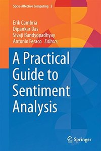 A Practical Guide to Sentiment Analysis (Socio-Affective Computing)
