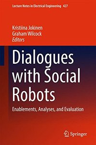Dialogues with Social Robots: Enablements, Analyses, and Evaluation (Lecture Notes in Electrical Engineering)-cover