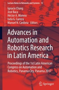 Advances in Automation and Robotics Research in Latin America: Proceedings of the 1st Latin American Congress on Automation and Robotics, Panama City, ... 2017 (Lecture Notes in Networks and Systems)-cover