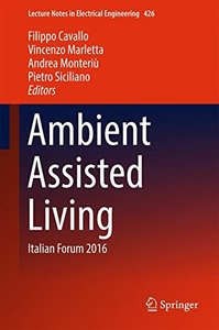 Ambient Assisted Living: Italian Forum 2016 (Lecture Notes in Electrical Engineering)-cover