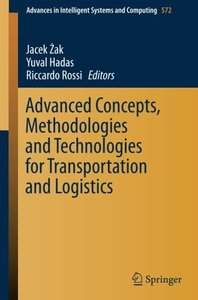 Advanced Concepts, Methodologies and Technologies for Transportation and Logistics (Advances in Intelligent Systems and Computing)-cover