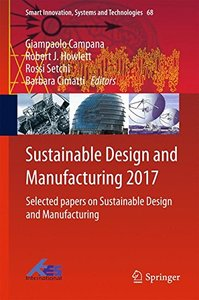 Sustainable Design and Manufacturing 2017: Selected papers on Sustainable Design and Manufacturing (Smart Innovation, Systems and Technologies)-cover