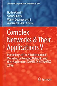 Complex Networks & Their Applications V: Proceedings of  the 5th International Workshop on Complex Networks and their Applications (COMPLEX NETWORKS 2016) (Studies in Computational Intelligence)-cover