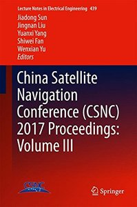 China Satellite Navigation Conference (CSNC) 2017 Proceedings: Volume III (Lecture Notes in Electrical Engineering)-cover