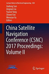 China Satellite Navigation Conference (CSNC) 2017 Proceedings: Volume II (Lecture Notes in Electrical Engineering)-cover