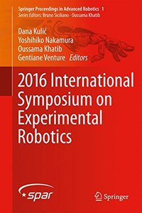 2016 International Symposium on Experimental Robotics (Springer Proceedings in Advanced Robotics)-cover