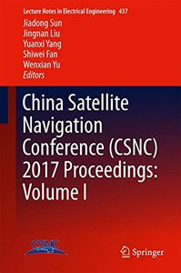 China Satellite Navigation Conference (CSNC) 2017 Proceedings: Volume I (Lecture Notes in Electrical Engineering)-cover