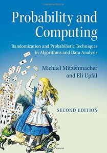 Probability and Computing: Randomization and Probabilistic Techniques in Algorithms and Data Analysis, 2/e (Hardcover)-cover