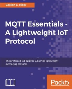 MQTT Essentials  A Lightweight IoT Protocol-cover