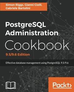 PostgreSQL Administration Cookbook, 9.5/9.6 Edition