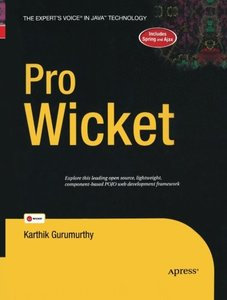 Pro Wicket (Expert's Voice in Java) Softcover reprint of the original