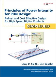 Principles of Power Integrity for PDN Design--Simplified: Robust and Cost Effective Design for High Speed Digital Products(美國原版) -cover
