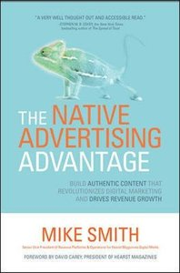 The Native Advertising Advantage: Build Authentic Content that Revolutionizes Digital Marketing and Drives Revenue Growth (Business Books)-cover