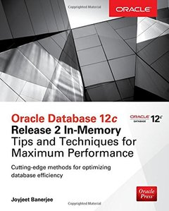 Oracle Database 12c Release 2 In-Memory: Tips and Techniques for Maximum Performance (Oracle Press)-cover