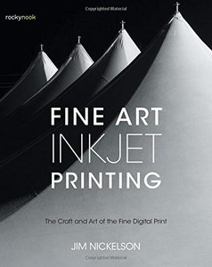 Fine Art Inkjet Printing: The Craft and Art of the Fine Digital Print-cover