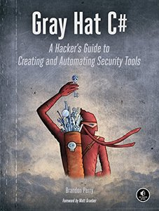 Gray Hat C#: A Hacker's Guide to Creating and Automating Security Tools (Paperback)-cover