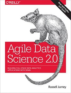 Agile Data Science 2.0: Building Full-Stack Data Analytics Applications with Spark-cover