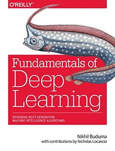 Fundamentals of Deep Learning: Designing Next-Generation Machine Intelligence Algorithms (Paperback)-cover