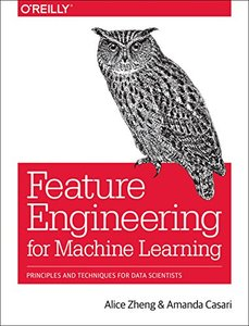 Feature Engineering for Machine Learning: Principles and Techniques for Data Scientists-cover