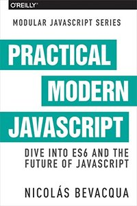 Practical Modern JavaScript: Dive into ES6 and the future of JavaScript-cover