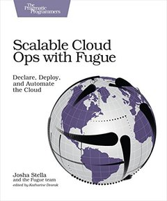 Scalable Cloud Ops with Fugue: Declare, Deploy, and Automate the Cloud-cover