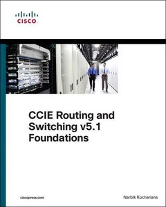CCIE Routing and Switching v5.1 Foundations: Bridging the Gap Between CCNP and CCIE (Practical Studies)-cover