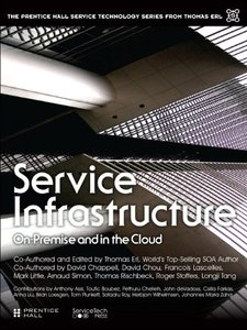 Service Infrastructure: On-Premise and in the Cloud (The Prentice Hall Service Technology Series from Thomas Erl)-cover