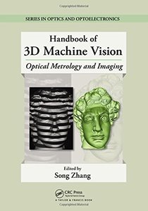 Handbook of 3D Machine Vision: Optical Metrology and Imaging-cover