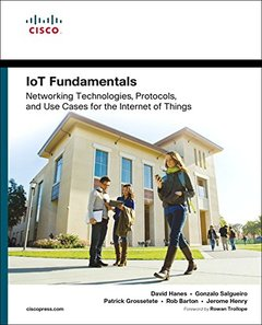 IoT Fundamentals: Networking Technologies, Protocols, and Use Cases for the Internet of Things-cover