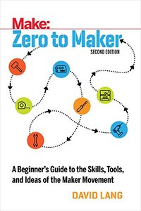 Zero to Maker: An Unlikely Journey into the Future of Manufacturing-cover