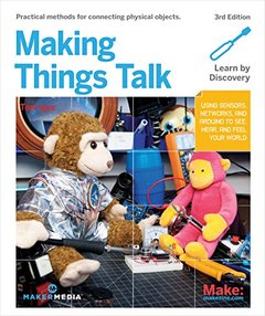 Making Things Talk: Using Sensors, Networks, and Arduino to See, Hear, and Feel Your World-cover