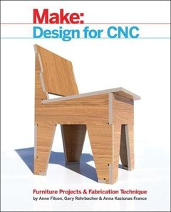 Design for CNC: Practical Joinery Techniques, Projects, and Tips for CNC-Routed Furniture-cover