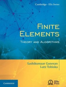 Finite Elements: Theory and Algorithms (Cambridge IISc Series)-cover