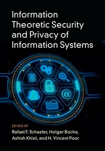 Information Theoretic Security and Privacy of Information Systems-cover