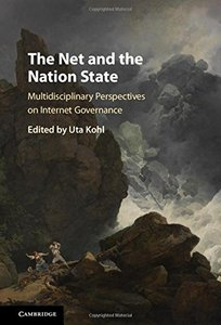 The Net and the Nation State: Multidisciplinary Perspectives on Internet Governance-cover