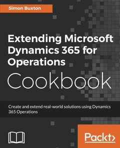 Extending Microsoft Dynamics 365 for Operations Cookbook-cover
